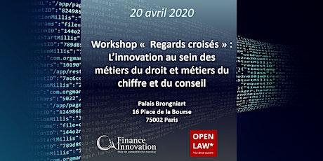 Workshop: L'innovation au sein des métiers du droit et métiers du chiffre.. tickets