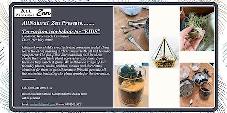 """Terrarium workshop for """"KIDS"""" tickets"""