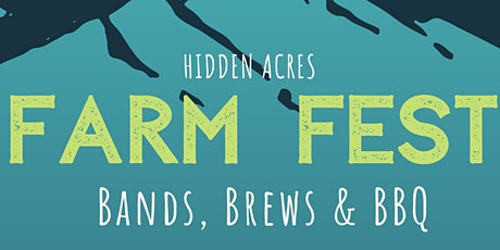 Hidden Acres FARM FEST 2020 - Bands, Brews and BBQ tickets