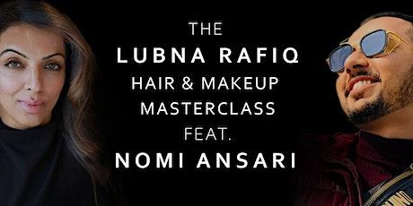 THE LUBNA RAFIQ HAIR & MAKEUP MASTERCLASS tickets
