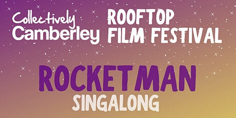Rocketman Singalong - Rooftop Film Festival tickets