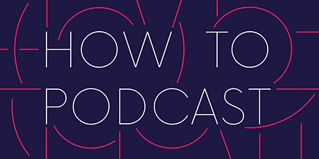 How to Podcast - Telling Audio Stories Online : The Digital Hub tickets