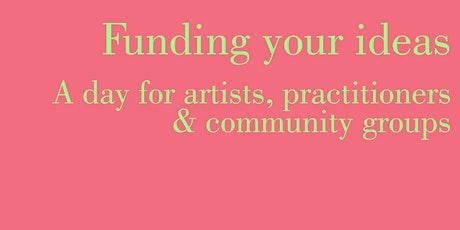 Funding your Ideas:  Online session for artists, practitioners and groups tickets