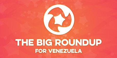 The Big Roundup for Venezuela tickets
