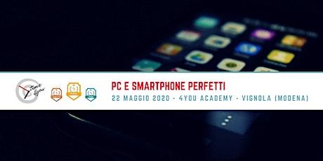 PC e Smartphone perfetti! biglietti