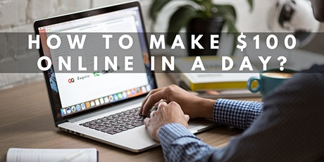 (3pm Session) How To Make $100 Online In A Day? tickets