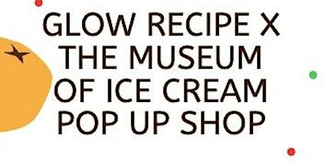 Glow Recipe x Museum Of Ice Cream Pop Up Shop tickets
