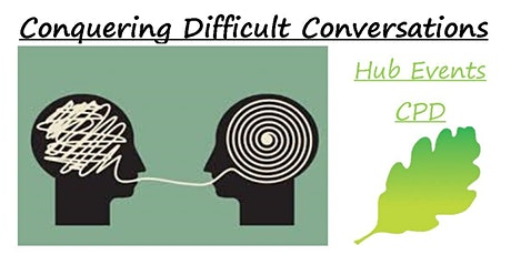 Cancelled (or maybe online!) - Conquering Difficult Conversations tickets