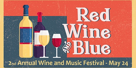 Second Annual Red, Wine and Blue Texas Wine and Music Festival tickets