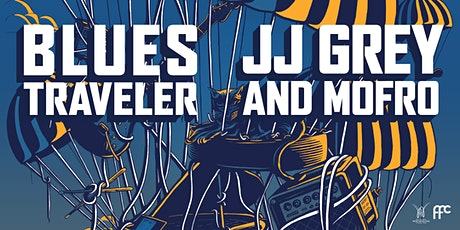 RESCHEDULED: Blues Traveler and JJ Grey & Mofro tickets
