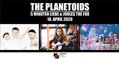 The Planetoids / 5 Minuten Liebe / Joules the Fox // hannoverSHOWcase Tickets