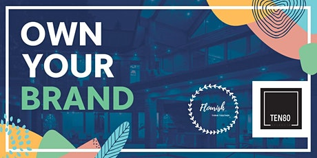 Flourish & Friends - Own Your Brand  tickets