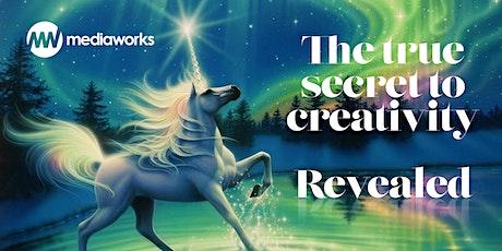 •The true secret to creativity-revealed tickets