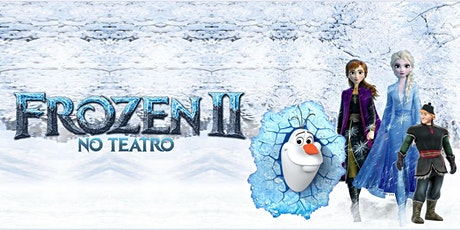50% de Desconto na Zona Leste: Espetáculo Frozen 2  no Teatro Corinthians ingressos