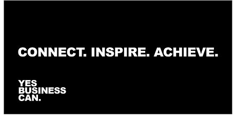 Yes Business Can: Connect. Inspire. Achieve.  (Manchester) tickets