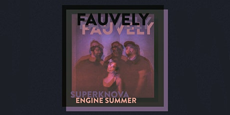 Fauvely / SuperKnova / Engine Summer tickets