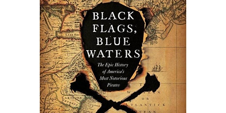 Black Flags, Blue Waters: The Epic History of America's Notorious Pirates tickets