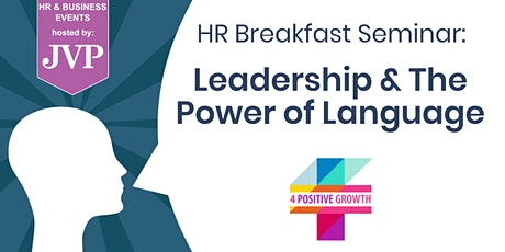 HR Breakfast Seminar: Leadership & The Power of Language tickets