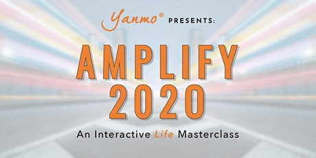 Amplify 2020 - An Interactive Life Masterclass tickets