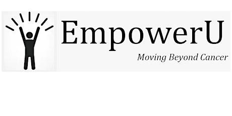 EmpowerU - Moving Beyond Cancer  (Wellness Series) tickets