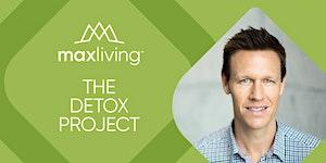 The Detox Project - MaxLiving Seminar