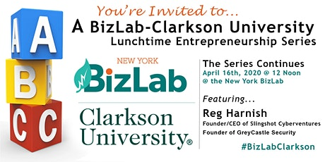 BizLab-Clarkson Lunchtime Entrepreneurship Series featuring Reg Harnish tickets