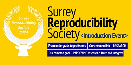 Introducing: Surrey Reproducibility Society, Open and Reproducible Research tickets