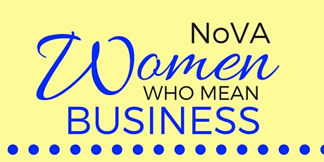 NOVA Women Who Mean Business Networking Event - April 24, 2020 tickets