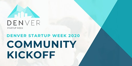 Denver Startup Week 2020 Virtual Town Hall and Community Kickoff tickets