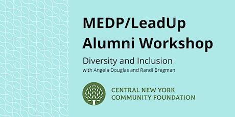 MEDP/LeadUp Alumni Workshop tickets