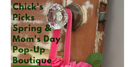 Chick's Picks Mother's Day Pop-Up Boutique tickets