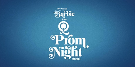 Quixote Barbie at the Q - Prom Night tickets