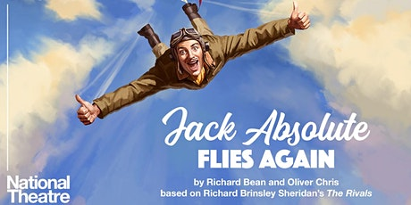 National Theatre - Jack Absolute Flies Again tickets
