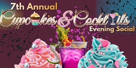 7th Annual Cupcakes & Cocktails Evening Social featuring Cupcake Battle 20' tickets