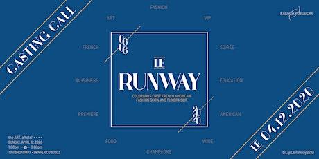 Le Runway 2020 • Model Casting Call tickets