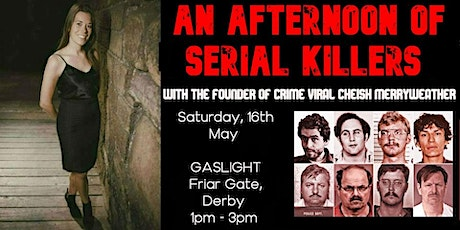 An Afternoon Of Serial Killers - Derby tickets