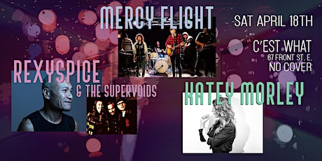 Mercy Flight, Katey Morley and RexySpice & The Supervoids at C'est What?! tickets
