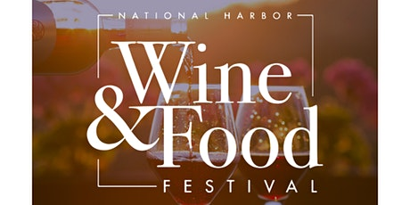 Wine & Food Festival - National Harbor tickets
