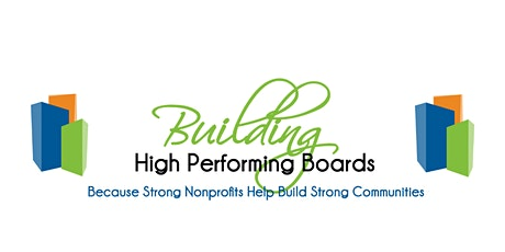 CANCELLED: May - Building High Performing Boards: Laying the Foundation tickets