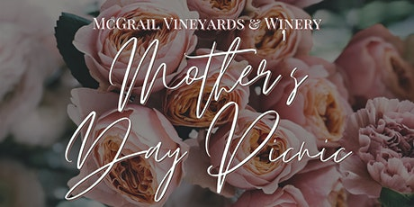 Mother's Day Picnic at McGrail Vineyards & Winery tickets