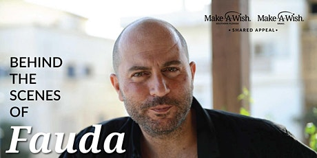 Make-A-Wish Shared Appeal: Behind the Scenes of Fauda tickets