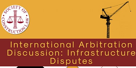International Arbitration Discussion: Infrastructure Disputes tickets