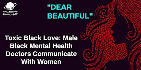 Vendor: Toxic Black Love, Black Male Mental Health Doctors Talk to Women tickets