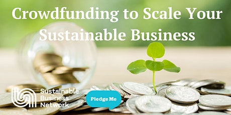Crowdfunding to Scale Your Sustainable Business tickets