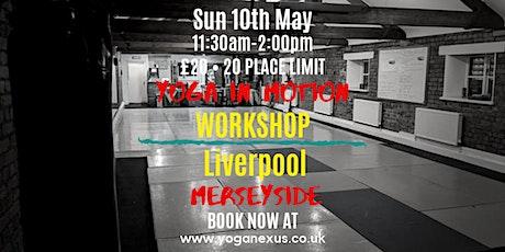 Yoga In Motion Workshop, Liverpool, Merseyside tickets