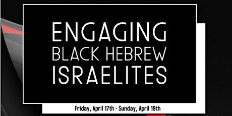 Engaging Black Hebrew Israelites tickets