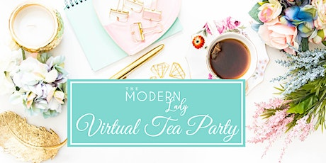 The Modern Lady Presents: The  Virtual Tea Party Experience tickets