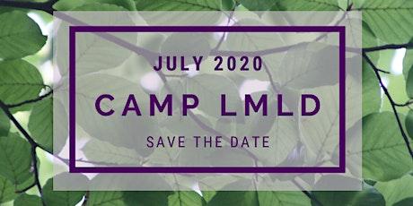 Camp LMLD - Dig. Pour. Preserve. tickets