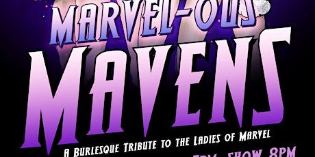 Marvel-ous Mavens: A Burlesque Tribute to the Ladies of Marvel tickets