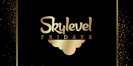 SKY LEVEL FRIDAYS tickets
